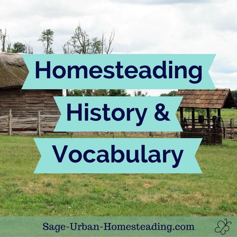 homesteading history and vocabulary