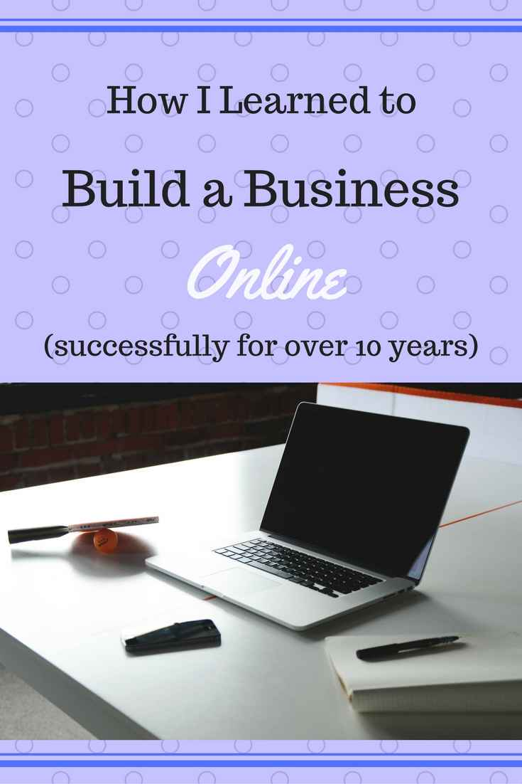 how I learned to build a business online