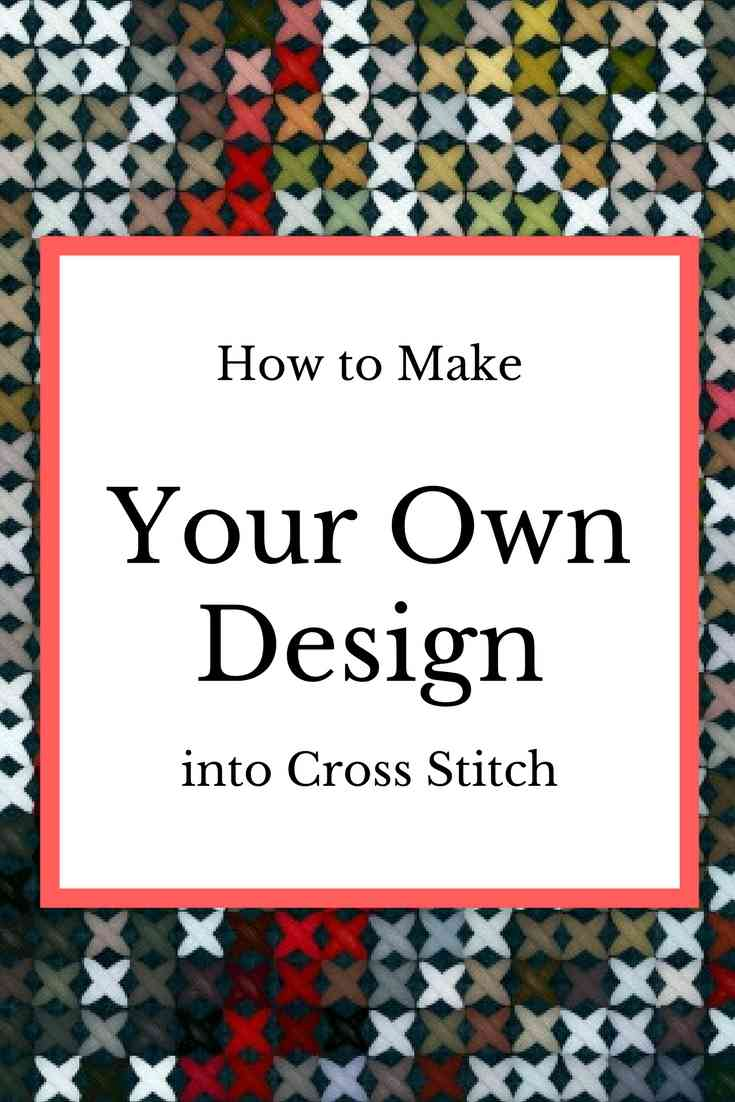 How to make your own design into cross stitch
