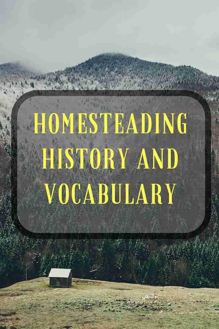 homesteading history and vocabulary