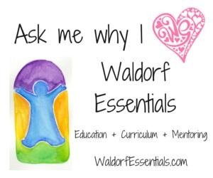 ask me why I love Waldorf Essentials
