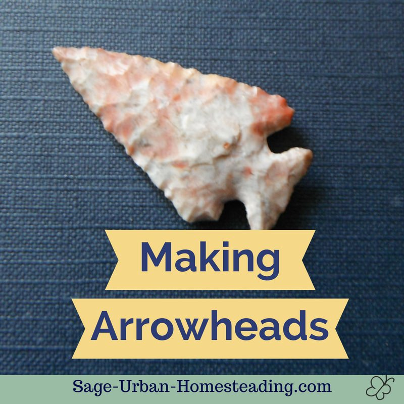 making arrowheads