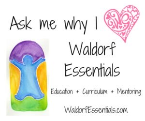 ask me why I love Waldorf Essentials